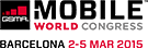 Mobile World Congress Barcelona: 2-5 March 2015. Barcelona, Spain