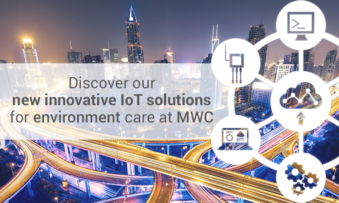 Discover our new innovative IoT solutions for environment care at MWC