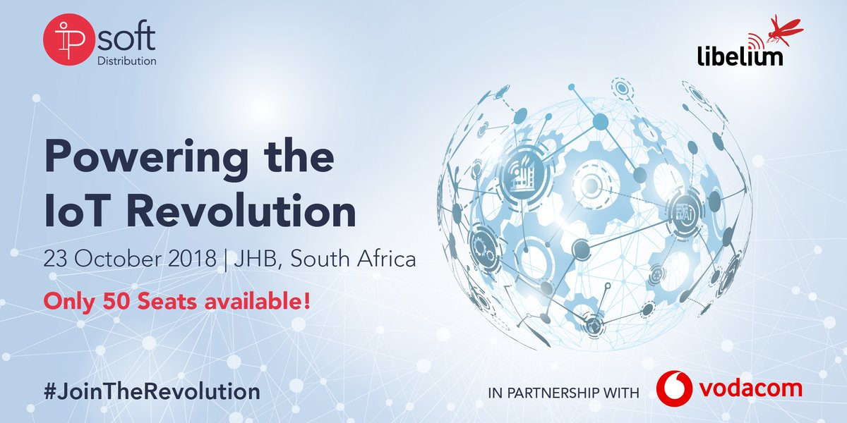 Powering the IoT Revolution: 23 October 2018, Johannesburg, ZA