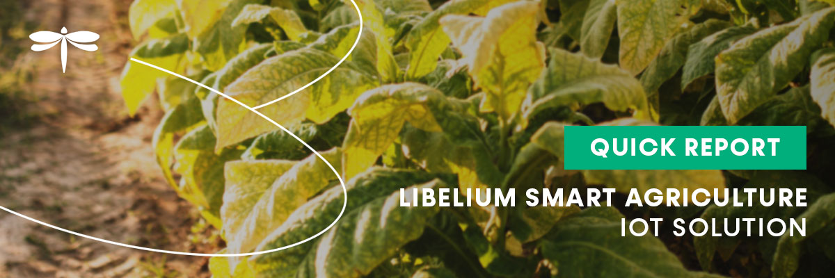 Libelium summarizes the most demanded features of IoT technology for Smart Agriculture in a new Quick Report
