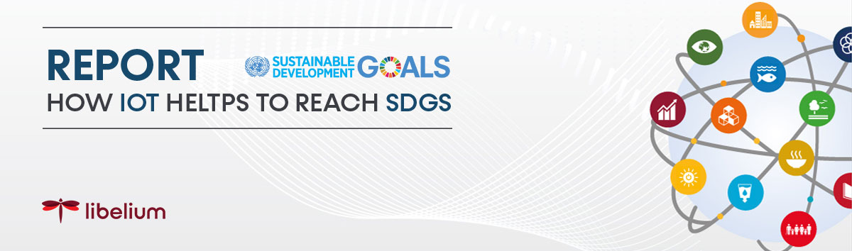 IoT helps to reach Sustainable Development Goals 2030 to transform our world